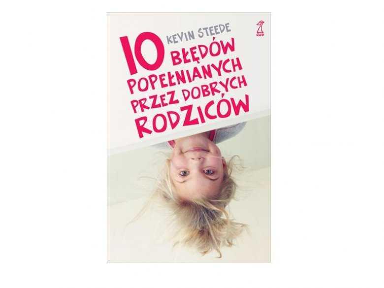 """Książka """"10 błędów popełnianych przez rodziców"""""""