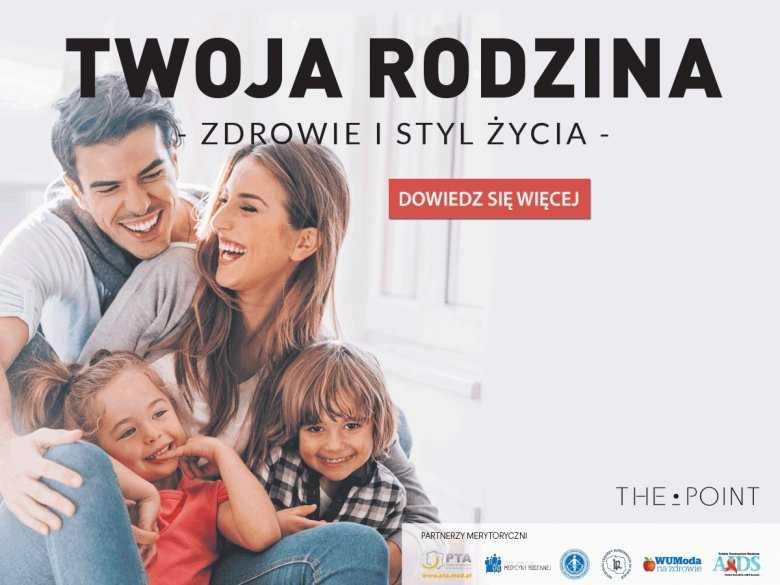 """Ogólnopolska kampania edukacyjna """"Twoja Rodzina. Zdrowie i styl życia"""""""