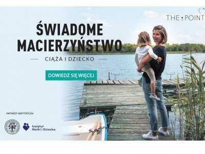 """Ogólnopolska kampania edukacyjna """"Świadome macierzyństwo. Ciąża i dziecko"""""""