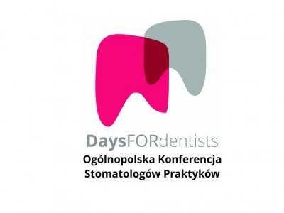 DaysFORdentists III Ogólnopolska Konferencja Stomatologów Praktyków