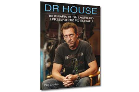 Dr House. Biografia Hugh Lauriego i przewodnik po serialu. Paul Challen