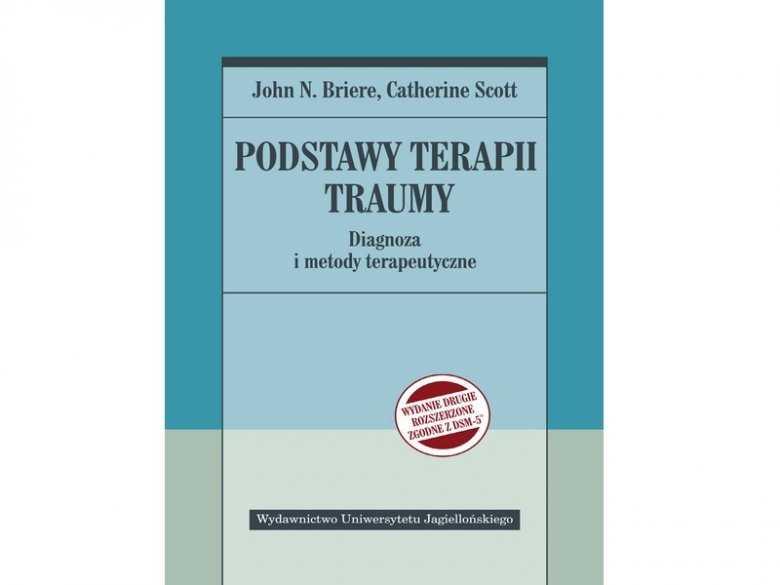 Podstawy terapii traumy.  Diagnoza i metody terapeutyczne.