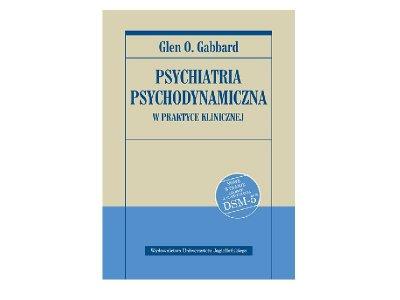 Psychiatria psychodynamiczna w praktyce klinicznej.  Nowe wydanie zgodne z klasyfikacją DSM-5