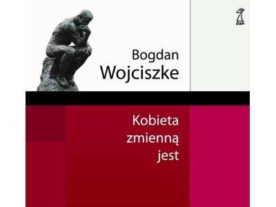 """Kilka słów o książce """"Kobieta zmienną jest"""" Bogdana Wojciszke"""