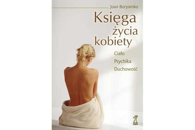 Ciało, psychika, umysł - życie kobiety zawarte w księdze