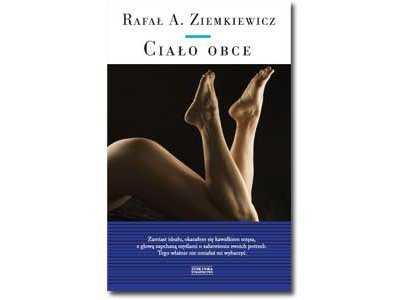 """Recenzja książki  """"Ciało obce""""  Rafała A. Ziemkiewicza"""