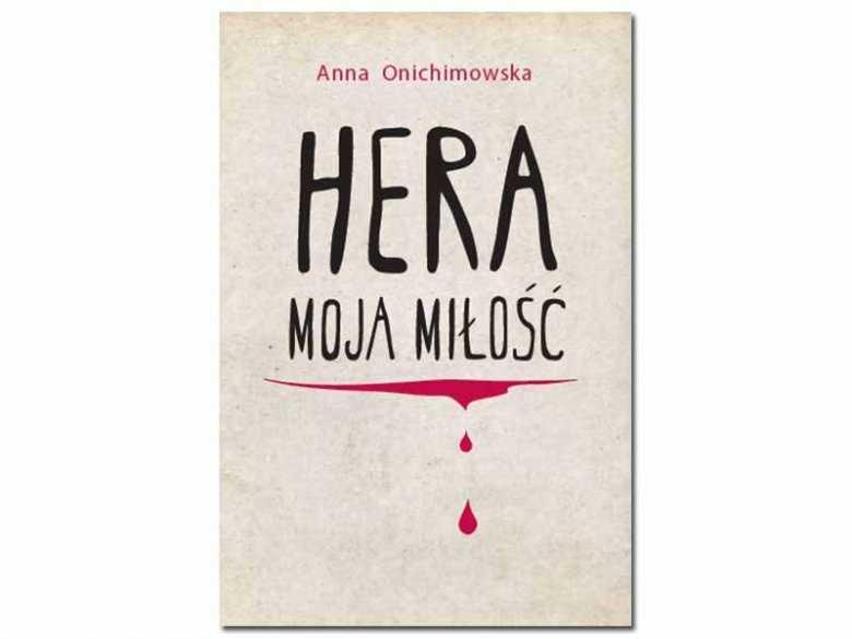 Recenzja książki Hera moja miłość Anny Onichimowskiej