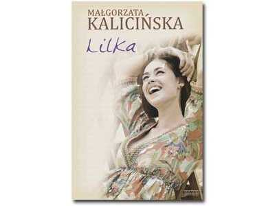 Lilka … czyli opowieść o prawdziwym życiu  – Małgorzata Kalicińska