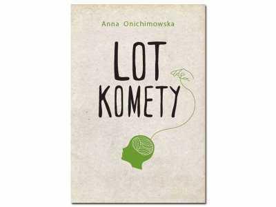 """Książka o sektach, problemach młodzieży i codziennym życiu - """"Lot komety"""" Anny Onichimowskiej"""