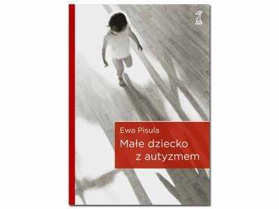 """Recenzja książki Ewy Pisuli - """"Małe dziecko z autyzmem"""""""