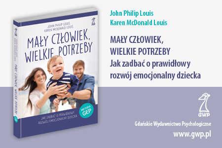 Okładka książki Mały człowiek, wielkie potrzeby. Jak zadbać o prawidłowy rozwój emocjonalny dziecka