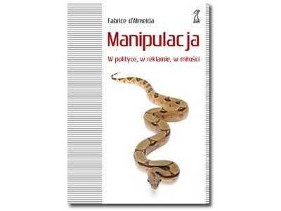 Recenzja książki - Manipulacja w polityce, w reklamie, w miłości