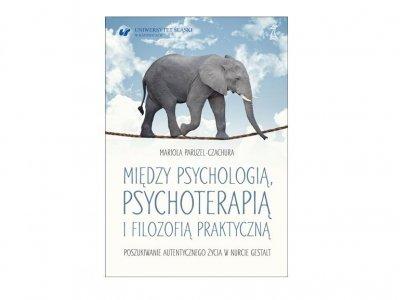 """Recenzja książki """"Między psychologią, psychoterapią i filozofią praktyczną. Poszukiwania autentycznego życia w nurcie Gestalt."""""""