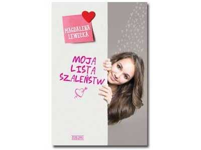 """""""Moja lista szaleństw"""" czyli historia pewnej kobiety po rozstaniu - recenzja książki Magdaleny Lewickiej"""