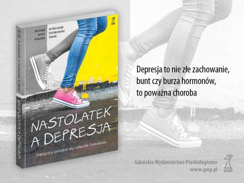 Nastolatek a depresja. Praktyczny poradnik dla rodziców i młodzieży