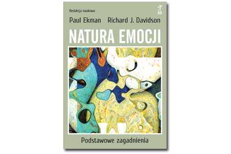 Natura emocji – Paul Ekman i Richard J. Davidson