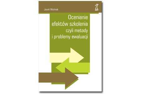 """Recenzja książki: """"Ocenianieefektówszkolenia,czylimetodyiproblemyewaluacji"""