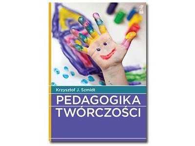 Pedagogika twórczości - Krzysztof J. Szmidt