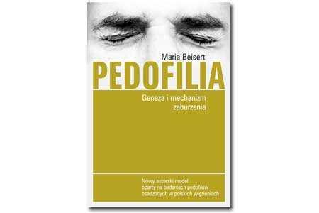 "Recenzja książki ""Pedofilia"" autorstwa prof. UAM dr hab. Marii Beisert."