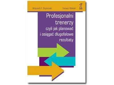 Recenzja książki: Profesjonalni trenerzy, czyli jak planować i osiągać długofalowe rezultaty