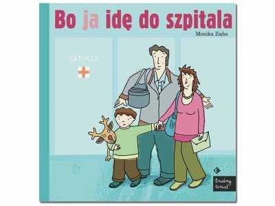 """Recenzja książki """"Bo ja idę do szpitala"""" Moniki Zięby"""