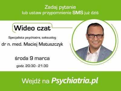 Wideo czat z psychiatrą/seksuologiem - dr n.med. Maciejem Matuszczykiem