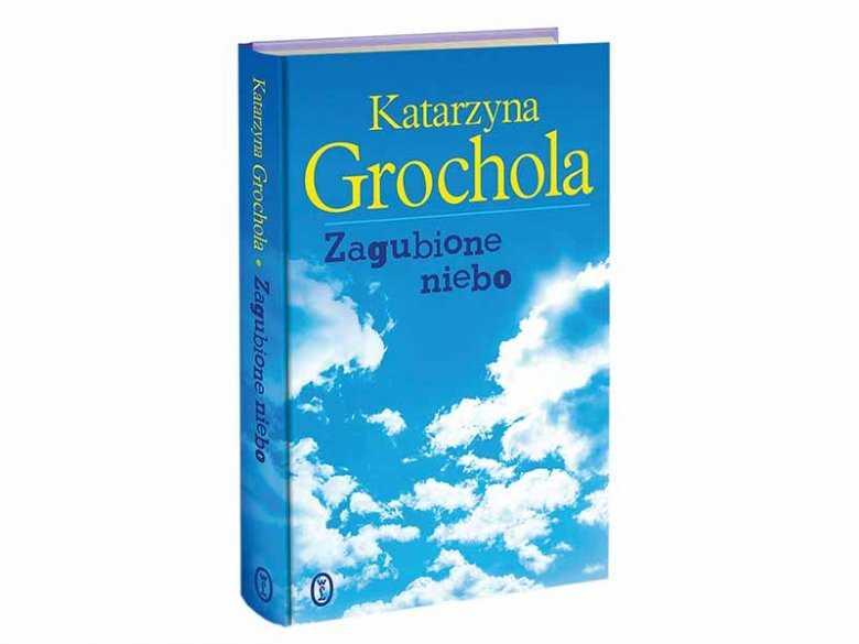 """Recenzja książki """"Zagubione niebo"""" Katarzyny Grocholi"""